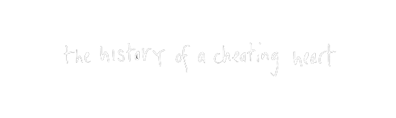 The History Of A Cheating Heart